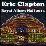 Eric Clapton RAH 2015 - Wheres Eric FINAL